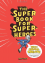 Super Book for Super-Heroes