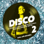 Disco 2: A Further Fine Selection of Independent Disco, Modern Soul and Boogie 1976-80