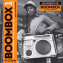 Boombox - Early Independent Hip Hop, Electro & Disco Rap 79-82